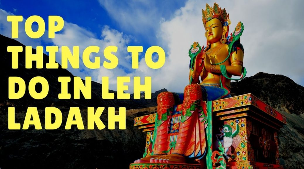 Best Things To Do In Ladakh