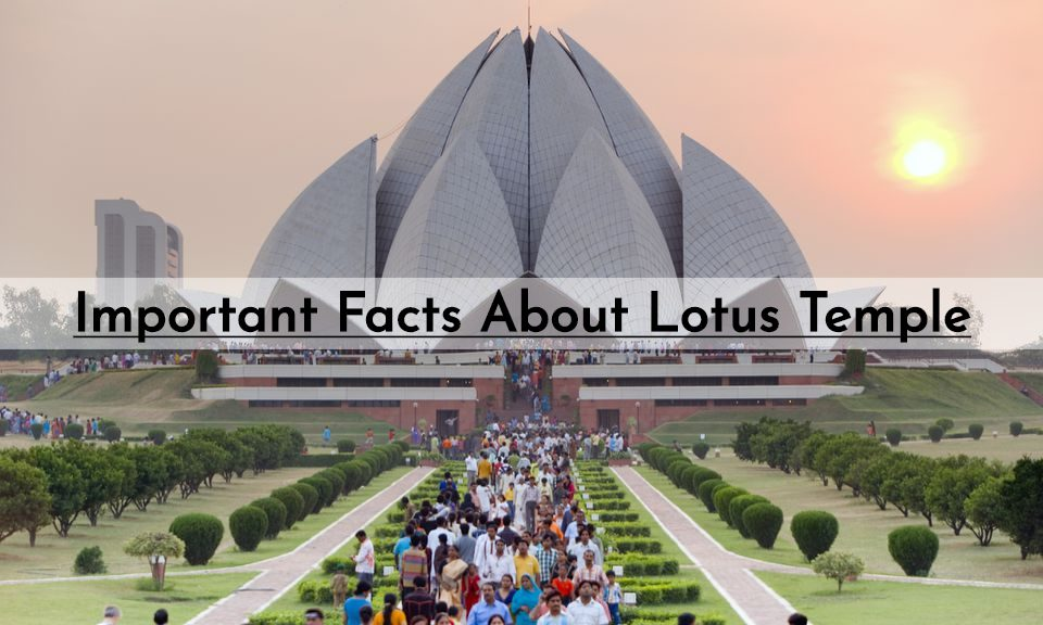 Important Facts About Lotus Temple
